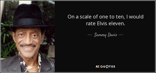 quote-on-a-scale-of-one-to-ten-i-would-rate-elvis-eleven-sammy-davis-63-76-41